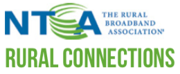 NTCA: The Rural Broadband Association - Rural Connections